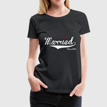 Married Since 2002 married since 2002 happy marriage wedding - Women's Premium T-Shirt