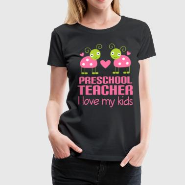 Sayings Teacher Preschool Teacher Pink - Women's Premium T-Shirt