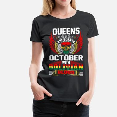 October 1966 Queens Are Born In October With Bolivian Blood - Women's Premium T-Shirt