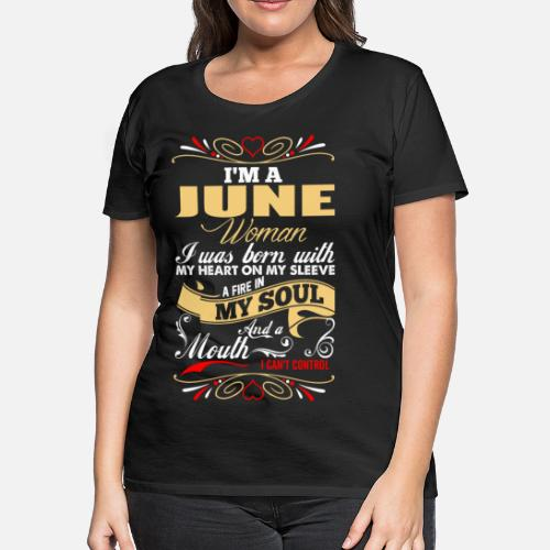 e5b8edc33d6 Im A June Woman Women s Premium T-Shirt