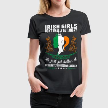 Irish Girls Dont Really Get Angry Brilliant Aggres - Women's Premium T-Shirt