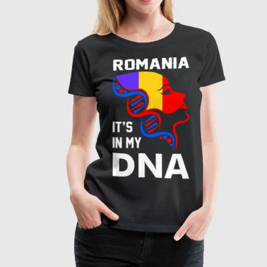 Romania Romania Its In My DNA - Women's Premium T-Shirt
