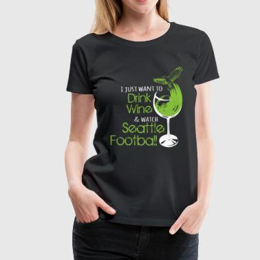 Seattle Coffee WINE & SEATTLE FOOTBALL - Women's Premium T-Shirt