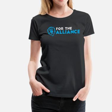 Wow Alliance For the alliance - Women's Premium T-Shirt