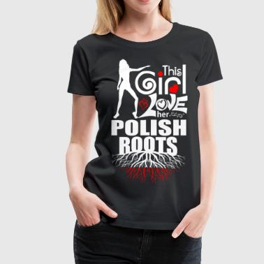This Girl Loves her Polish Roots - Women's Premium T-Shirt