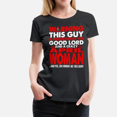 Woman April This Guy Protected By April Woman - Women's Premium T-Shirt