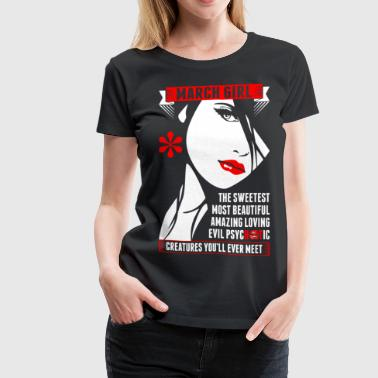 Girlfriend Birthday Most Beautiful March Girl - Women's Premium T-Shirt