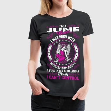 Im A June Woman - Women's Premium T-Shirt