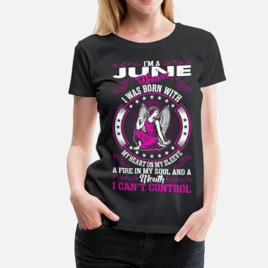 Im An June Girl Im A June Woman - Women's Premium T-Shirt