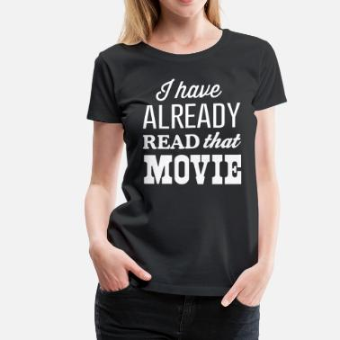 Movie Book I have already read that movie - Women's Premium T-Shirt