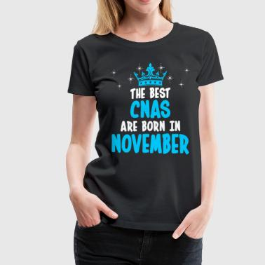 Funny Cna The Best CNAS Are Born In November - Women's Premium T-Shirt