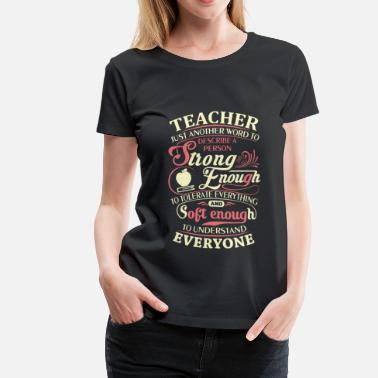Retired Teacher Teacher - Strong enough to tolerate everything tee - Women's Premium T-Shirt