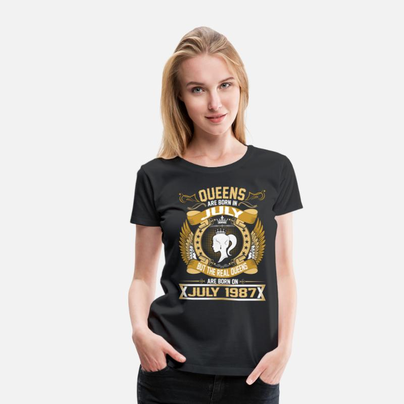 1987 T-Shirts - The Real Queens Are Born On July 1987 - Women's Premium T-Shirt black