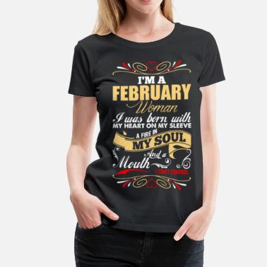 Born In February Im A February Woman - Women's Premium T-Shirt