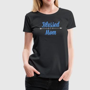 Blessed Mom - Women's Premium T-Shirt