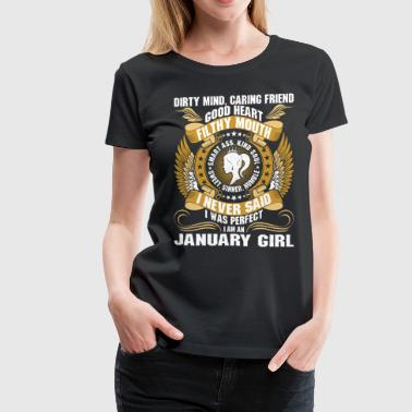 Dirty Mind Caring Friend Filthy Mouth January Girl - Women's Premium T-Shirt