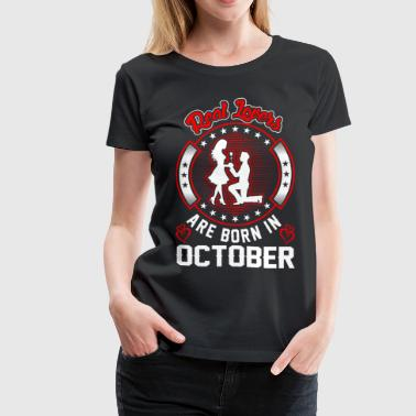 Real Lovers Are Born In October - Women's Premium T-Shirt