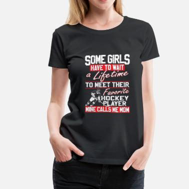 Hockey Hockey player - Some girls have to wait a lifetime - Women's Premium T-Shirt