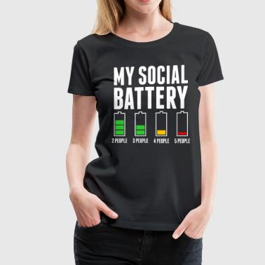 My Social Battery - Women's Premium T-Shirt