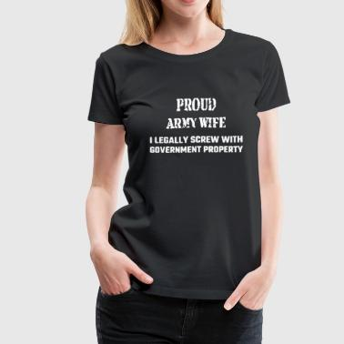 Proud Army Wife Shirt - Women's Premium T-Shirt