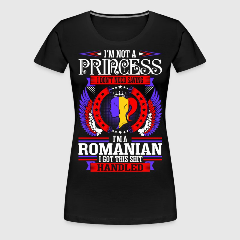 Im Not Princess Romanian - Women's Premium T-Shirt
