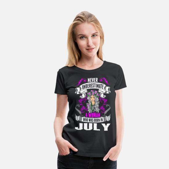 July T-Shirts - Never Underestimate A Woman Who Was Born In July - Women's Premium T-Shirt black