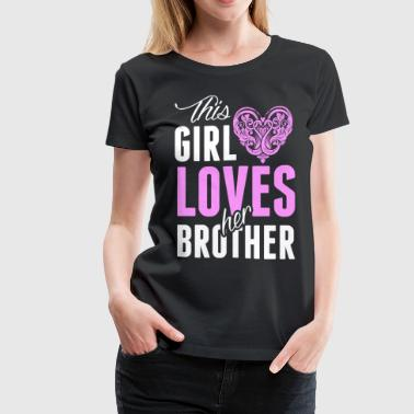 This Girl Loves Her Brother - Women's Premium T-Shirt