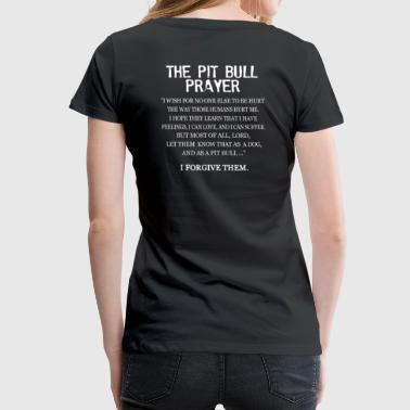 Pitbull The Pit Bull Prayer - Women's Premium T-Shirt