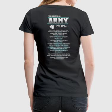 Engineer Mom ARMY MOM funny army mom, army mom in law - Women's Premium T-Shirt