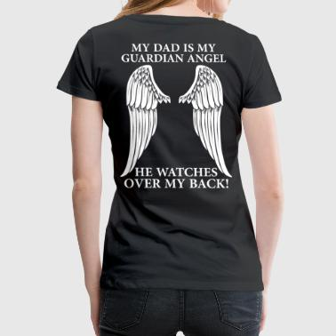 Angel My Dad Is My Guardian Angel - Women's Premium T-Shirt