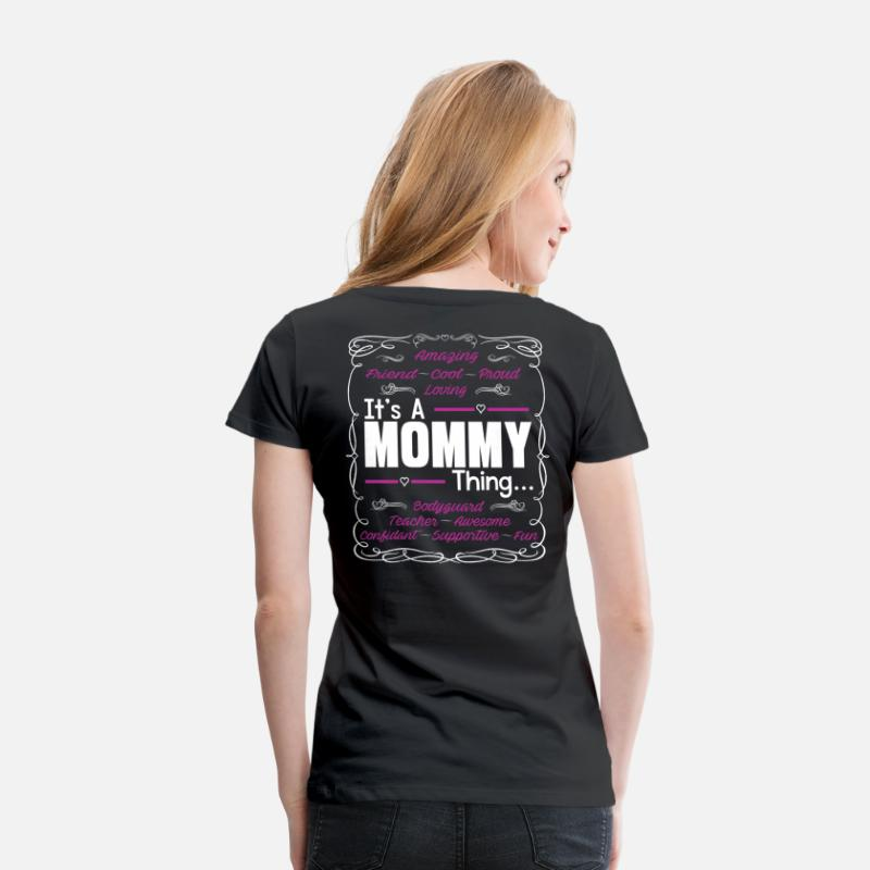 Birthday Gift For Mommy T-Shirts - IT'S A MOMMY THING - Women's Premium T-Shirt black