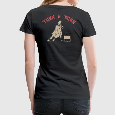 Barrel Racing Turn N Burn. - Women's Premium T-Shirt