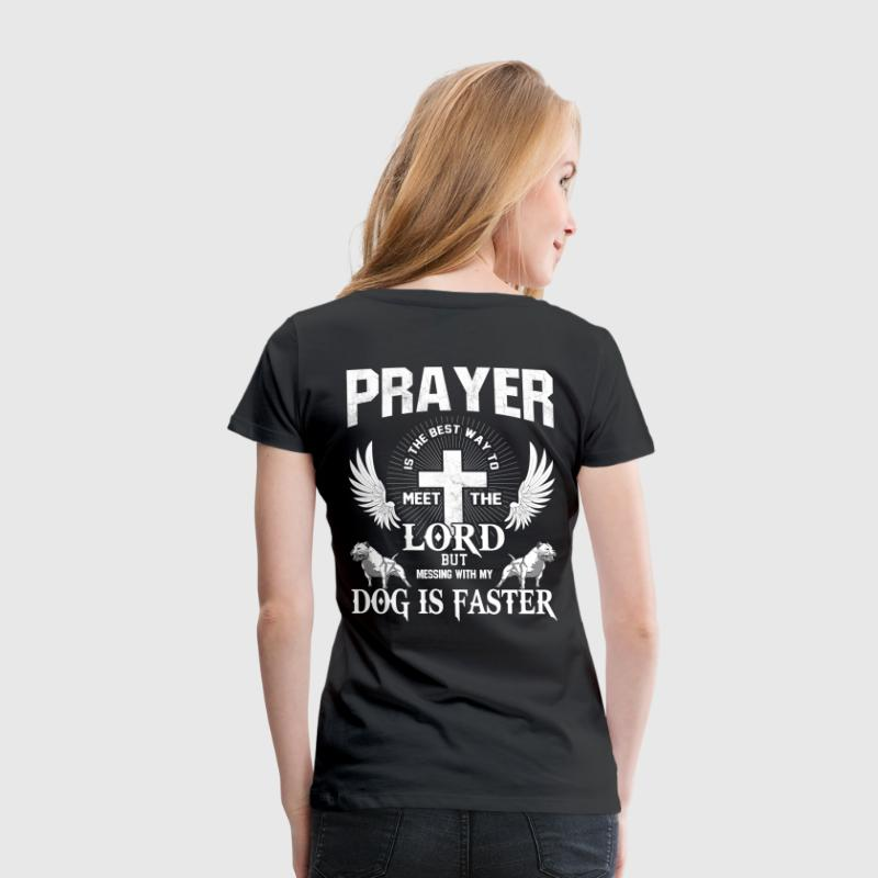 Meet the Lord if You Mess With My Dog - Women's Premium T-Shirt