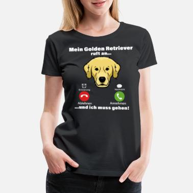I Love My Girlfriend My golden retriever calls and I have to go. - Women's Premium T-Shirt