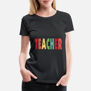 Pupil Teacher school class gift - Women's Premium T-Shirt