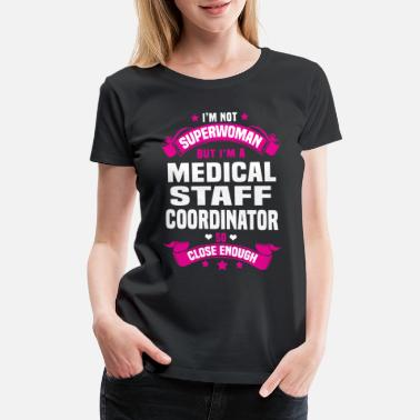 Staff Medical Staff Coordinator - Women's Premium T-Shirt