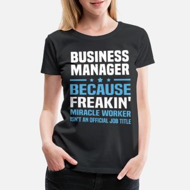 Business Business Manager - Women's Premium T-Shirt