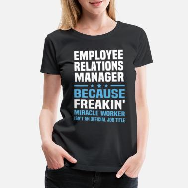 Relations Employee Relations Manager - Women's Premium T-Shirt