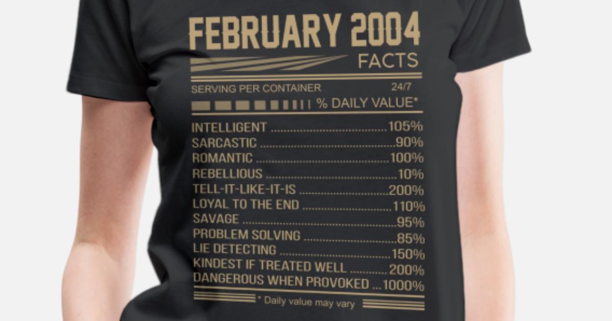 February 2004 15 Years Fact Daily Value Birthday Women's Premium T-Shirt |  Spreadshirt