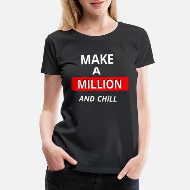Fund Million Rich Gift Present idea fun - Women's Premium T-Shirt