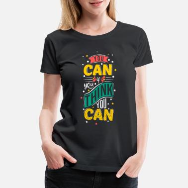 Lazy You can if you think you can motivation - Women's Premium T-Shirt
