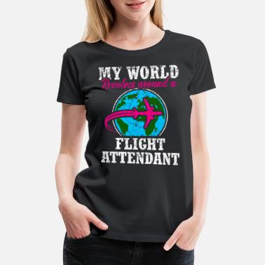 Airline Funny Flight Attendant Stewardess Airline Job Gift - Women's Premium T-Shirt