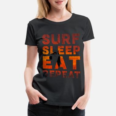 South Beach Surfing summer waves surfer Surf Sleep Eat Repeat - Women's Premium T-Shirt