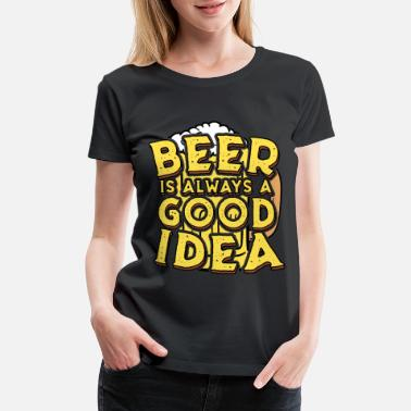 Majorca Beer a good Idea Drinking Beer Mug Oktoberfest - Women's Premium T-Shirt