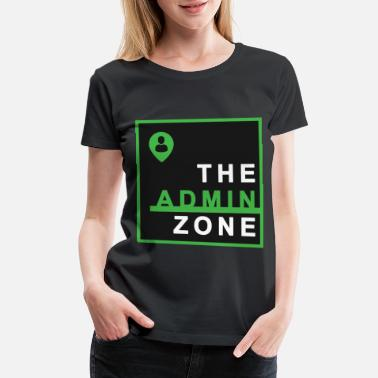 Database Admin zone computer scientist gift Boss pc lovers - Women's Premium T-Shirt