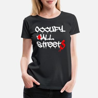 Occupy Wall Street occupy wall street - Women's Premium T-Shirt