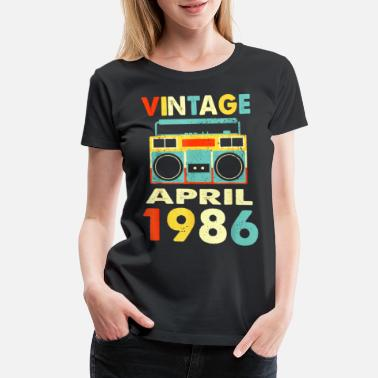 1986 April Vintage April 1986 Tshirt Retro 33rd Birthday Gift - Women's Premium T-Shirt