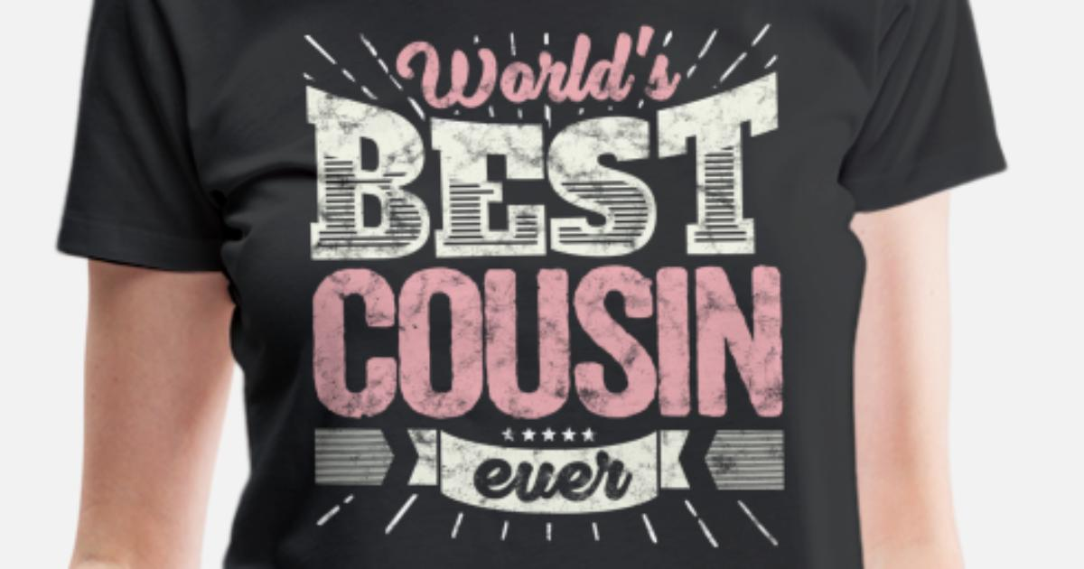 78aa940fd Cool family gift shirt: World's best cousin ever Women's Premium T-Shirt |  Spreadshirt