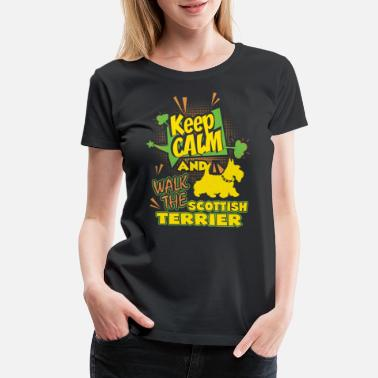 Scottish Calm Keep Calm And Walk The Scottish Terrier Shirt - Women's Premium T-Shirt