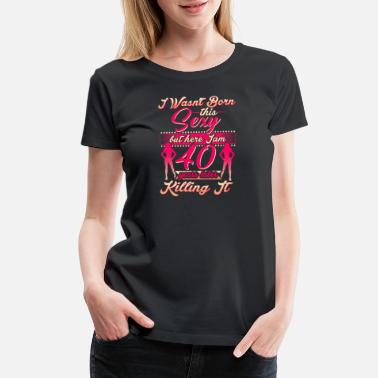 892ed1be Funny 40th Birthday Funny 40th year birthday party tshirt gift - Women's